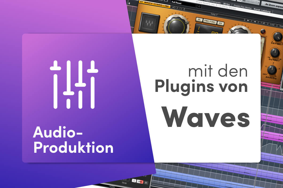 Audio Produktion Waves Plugin Bearbeitung 1